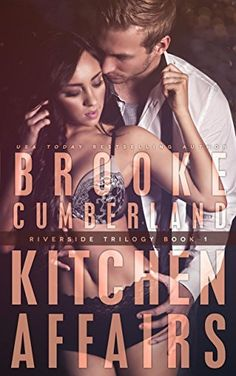 Kitchen Affairs: (#1) (The Riverside Trilogy) by Brooke Cumberland, http://www.amazon.com/dp/B00BYD1CWM/ref=cm_sw_r_pi_dp_pg2lvb0VPJQME