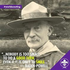 Scout Leader, Boy Scout Troop, Girl Scouts, Baden Powell Quotes, Bp Quote, Scout Quotes, Les Scouts, Wood Badge, Scout Activities