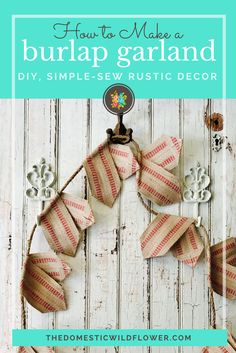 How to Make a Burlap Garland | This DIY tutorial is so farmhouse adorable, and so easy to sew! Perfect for rustic DIY decor for the home, this fixer upper style banner is right at home in a kitchen or for Valentine's Day