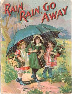 Rain, Rain, go away. Little Johnny wants to play. Rain, Rain, Go away. Vintage Children's Books, Antique Books, Vintage Cards, Vintage Postcards, Victorian Books, Vintage Stuff, Vintage Magazines, Images Vintage, Vintage Pictures