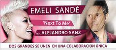 """Hoy, estreno de """"Next to me"""" con Emeli Sandé y Alejandro sanz"""
