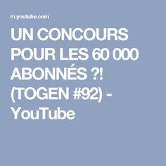UN CONCOURS POUR LES 60 000 ABONNÉS ?! (TOGEN #92) - YouTube