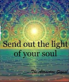 ...the light of your soul.