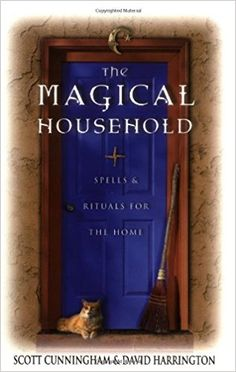 The Magical Household: Spells & Rituals for the Home (Llewellyn's Practical Magick) by Scott Cunningham - Llewellyn Publications Wiccan Books, Magick Book, Witchcraft Books, Wiccan Spells, Supernatural Gifts, Scott Cunningham, Books To Read, My Books, Kitchen Witch