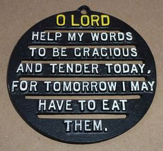 O Lord Help My Words Tomorrow I May Have to by BirdsVintageMedley, $19.99