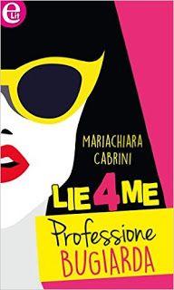 Italians do it Better - Books Edition: Recensione: Lie4me - Professione bugiarda di Maria...
