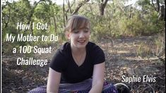 How I got My Mother to Do a 100 Squat Challenge - YouTube... Sophie is talking about why it's important that parents get involved with their kids' passions and interests.