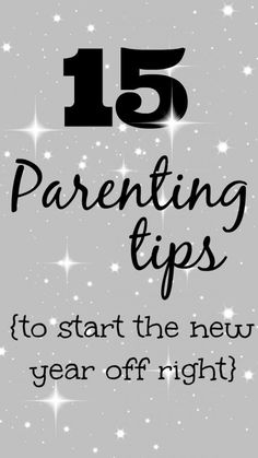 Parenting techniques for starting the New Year off right - great list!