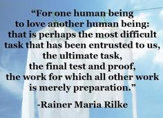 Rilke -this poem was part of our wedding! :)