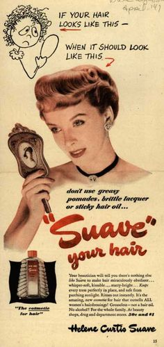 """Helene Curtis Industries Incorporated's Helene Curtis Suave – """"Suave"""" your hair (1949)"""