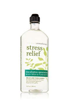 Stress Relief - Eucalyptus Spearmint Body Wash & Foam Bath - Aromatherapy - Bath & Body Works!    Best body wash you'll ever have.