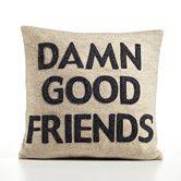 Damn Good Friends Decorative Pillow