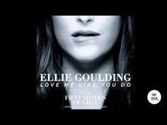 Love Me Like You Do - Ellie Goulding (Fifty Shades of Grey Soundtrack) H...
