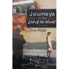 Journeys to the End of the World: My friend's dad wrote this touching, beautiful novel.