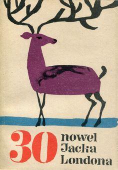 """30 nowel"" Jacek London Cover by Hubert Hilscher Published by Wydawnictwo Iskry 1966"