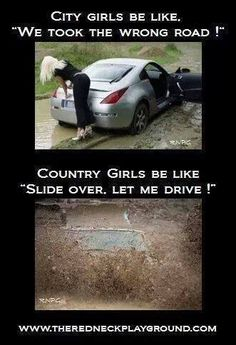 Hahahaha for real. Let's show the city girls how it's done down south lol Real Country Girls, Country Girl Life, Country Girl Quotes, Cute N Country, Southern Girl Quotes, Country Sayings, Country Girl Problems, City Girl Quotes, City Vs Country