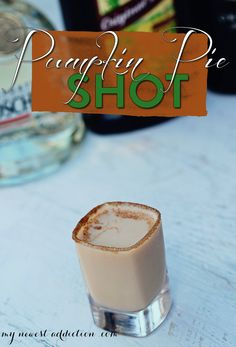 Pumpkin Pie Shot - My Newest Addiction