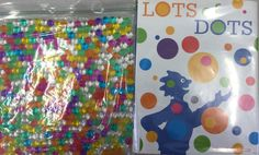 Sensory bags created for Messy Masterpieces, using water beads.  Featuring the book LOTS OF DOTS by Craig Frazier.