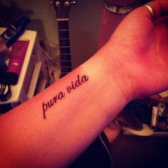 Pura Vida tattoo- ( like the font but would get a different placement)