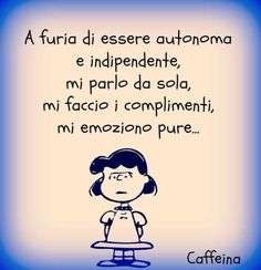 autonoma e indipendente - sarcasm - Funny Phrases, Funny Quotes, Life Quotes, Verona, Italian Words, Dont Forget To Smile, Learning Methods, I Hate My Life, Feelings Words