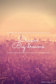 What are you doing today to reach your dreams?