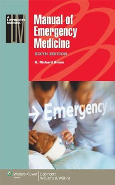 Manual of Emergency Medicine (Lippincott Manual Series (Formerly known as the Spiral Manual Series)) by G. Richard Braen. $26.75