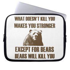 Bears Will Kill You Computer Sleeve