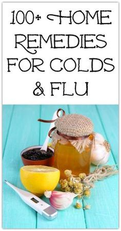 100+ Home Remedies for Colds & Flu - Natural Holistic Life #flu #colds #sick #remedies #natural #holistic