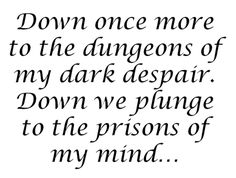 Path as dark as Hell (depression,phantom of the opera,andrew lloyd weber,lyrics,quotes,drowning)