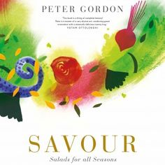 Peter Gordon's Savour: Salads For All Seasons - Woman And Home