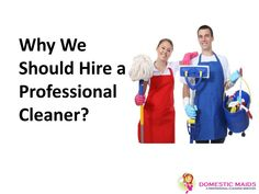 Why should we hire home cleaners