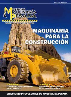 Revista Maquinaria Pesada N° 1  Nueva revista