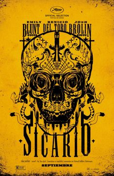 New poster for SICARIO, starring Emily Blunt, Benicio del Toro and Josh Brolin. I'm still excited about this one.