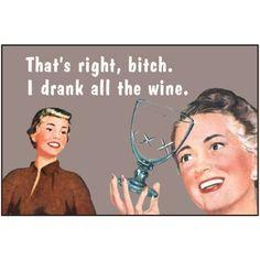 wine wine wine and more wine! ;)