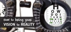 How to Bring your Vision to Reality. Read the article by clicking on the link! #vision #change #reality #makeapowerfulpoint