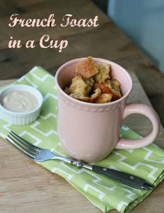 French toast in a cup recipe--     1 to 2 slices of bread, cubed     1 egg     3 tablespoons milk     1 tablespoon sugar     Dash of cinnamon  Butter the inside of a large mug. Add bread cubes. In a separate bowl, whisk egg, milk, sugar, and cinnamon. Pour egg mixture into the mug. Press down on the bread so that all of the cubes are moistened. Microwave for 1 minute and 20 seconds.