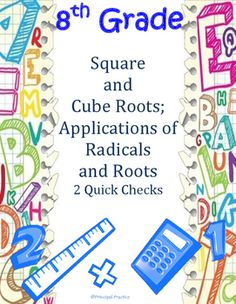 """This Product Includes:- Square and Cube Roots- Applications of Radicals and Roots- 2 Quick Checks (1 on each topic above 7-11 questions each)- includes multiple choice, multiple select, answer grid, """"explain your reasoning"""" questions for excellent test prep"""