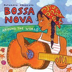 Bossa Nova Around the World, by Putumayo World Music World Music, Samba, Nova, Smooth Jazz, Latin Music, Music Labels, Paris, Various Artists, 1950s