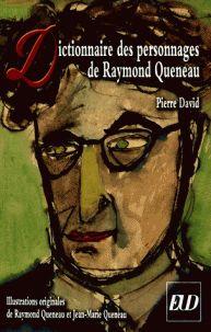 Dictionnaire des personnages de Raymond Queneau /  David, Pierre http://bu.univ-angers.fr/rechercher/description?notice=000818724