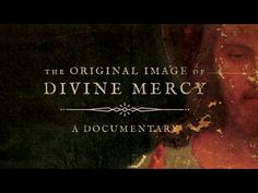 MI RINCON ESPIRITUAL: The Original Image of Divine Mercy - Movie Trailer...