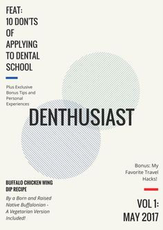 Do you like freebies? Me too! Get your copy of the Denthusiast e-magazine today!Exclusive content: 10 Things NOT to do When Applying to Dental School My Authentic Buffalo Chicken Wing Dip Recipe &…