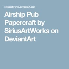 Airship Pub Papercraft by SiriusArtWorks on DeviantArt