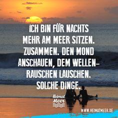 Ich bin für nachts mehr am Meer sitzen! PS: Mehr vom Meer bekommt ihr auf Heimatmeer.de >>