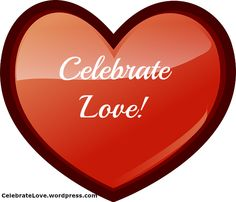 Everyday is another stupendous day to Celebrate Love! ~ Click photo for a FREE Relationship Tip!