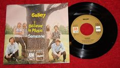 "GALLERY - I believe in Music + Someone - Vinyl 7"" Single - A&M"