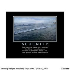 Shop Serenity Prayer Recovery Slogan Ocean Beach Poster created by Personalize it with photos & text or purchase as is! Ocean Wave Quotes, Life Slogans, Beach Posters, Courage To Change, Nature Posters, Serenity Prayer, Sea Waves, Ways To Relax, Nature Quotes