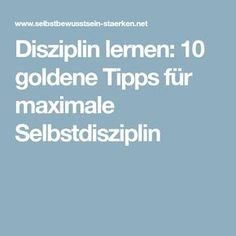 Disziplin lernen: 10 goldene Tipps für maximale Selbstdisziplin