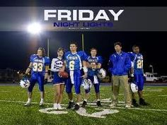 Friday Night Lights.  Clear Eyes. Full Hearts. Can't Lose <3