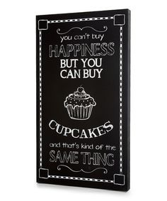 Twelve Timbers Black You Cant Buy Happiness Cupcakes Wall Art | zulily