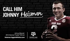 Johnny Heisman: TAMU's Johnny Manziel made history as the second Aggie & first freshman to win the Heisman! Whoop!!!